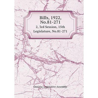 Книга Bills, 1922, No.81-271 2, 3rd Session, 15th Legislature, No.81-271