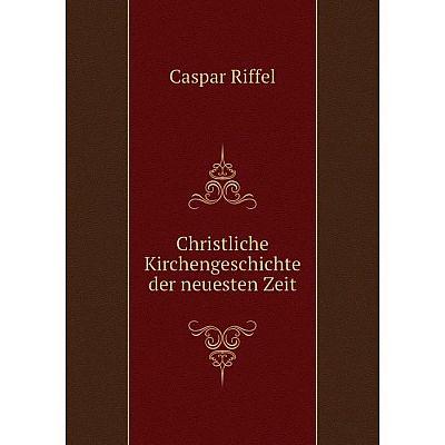Книга Christliche Kirchengeschichte der neuesten Zeit