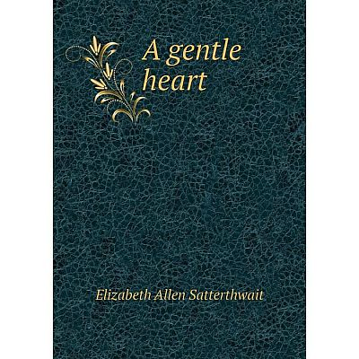 Книга A gentle heart