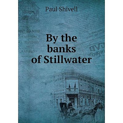 Книга By the banks of Stillwater
