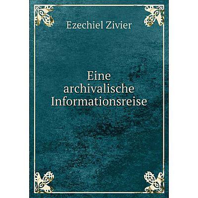 Книга Eine archivalische Informationsreise