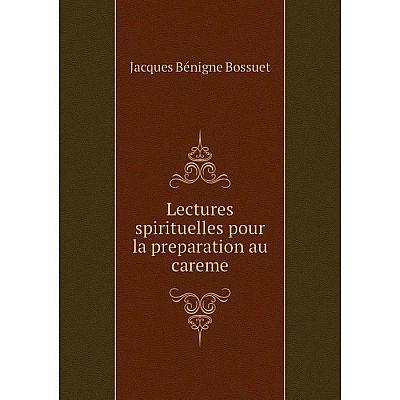 Книга Lectures spirituelles pour la preparation au careme