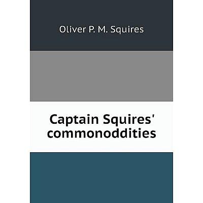 Книга Captain Squires' commonoddities