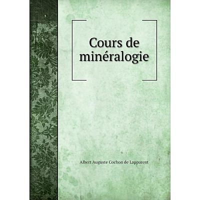 Книга Cours de minéralogie