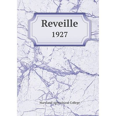 Книга Reveille1927. Maryland Agricultural College