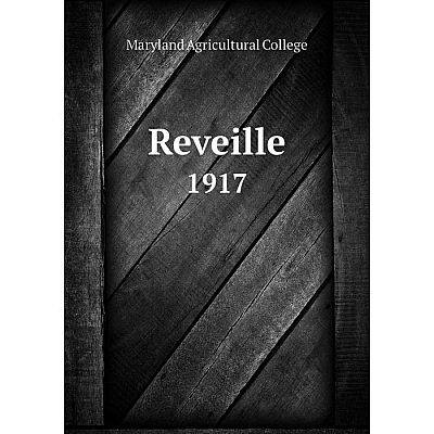 Книга Reveille1917. Maryland Agricultural College