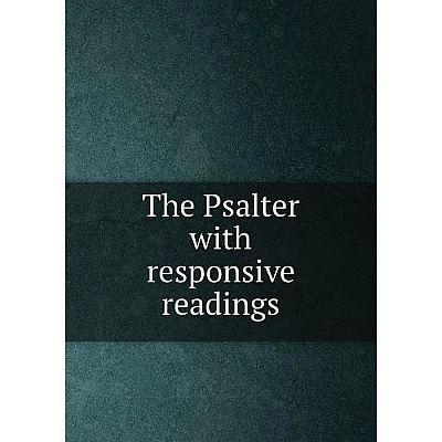 Книга The Psalter with responsive readings