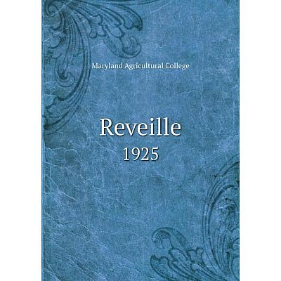 Книга Reveille1925. Maryland Agricultural College