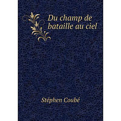 Книга Du champ de bataille au ciel