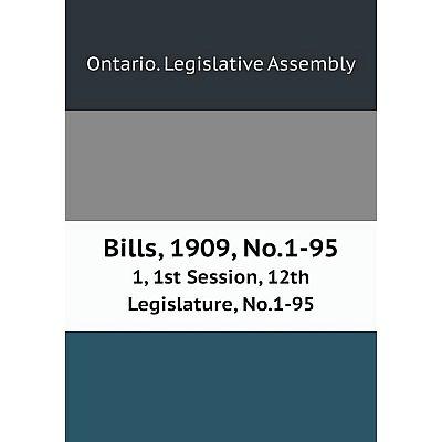Книга Bills, 1909, No.1-95 1, 1st Session, 12th Legislature, No.1-95