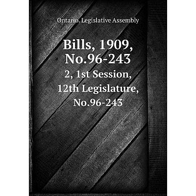 Книга Bills, 1909, No.96-243 2, 1st Session, 12th Legislature, No.96-243