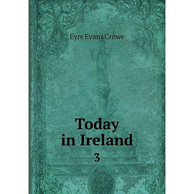 Книга Today in Ireland 3