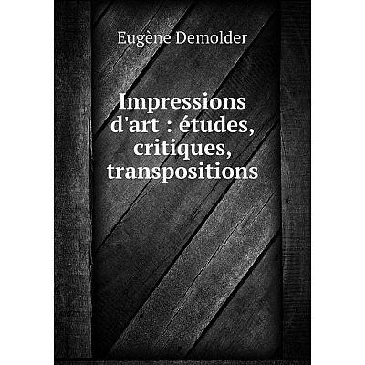 Книга Impressions d'art : études, critiques, transpositions