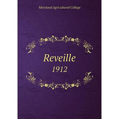 Книга Reveille1912. Maryland Agricultural College