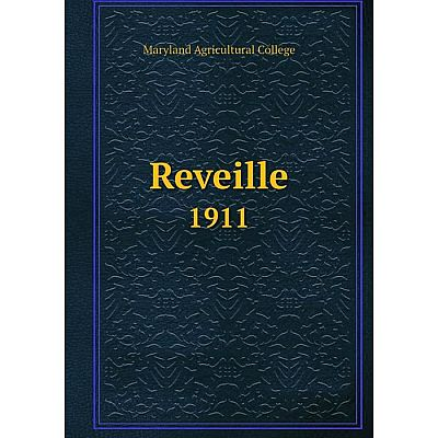 Книга Reveille1911. Maryland Agricultural College