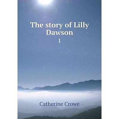 Книга The story of Lilly Dawson 1