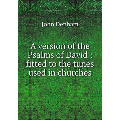 Книга A version of the Psalms of David : fitted to the tunes used in churches