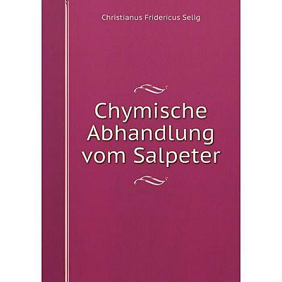 Книга Chymische Abhandlung vom Salpeter