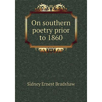 Книга On southern poetry prior to 1860