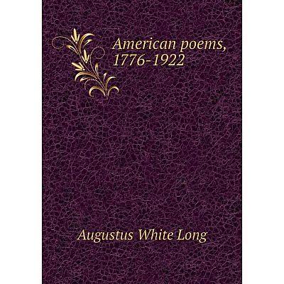 Книга American poems, 1776-1922