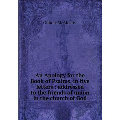 Книга An Apology for the Book of Psalms, in five letters : addressed to the friends of union in the church of God