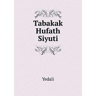 Книга Tabakak Hufath Siyuti. Yedali