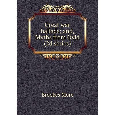 Книга Great war ballads; and, Myths from Ovid (2d series)