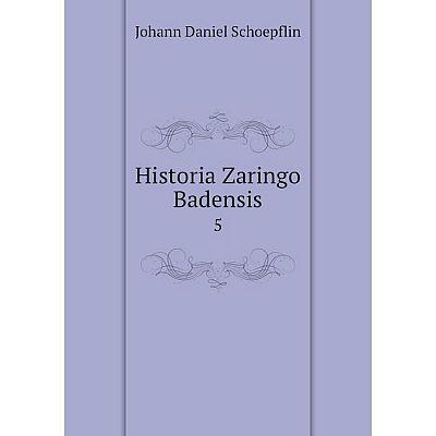 Книга Historia Zaringo Badensis5