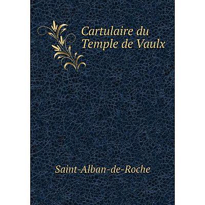 Книга Cartulaire du Temple de Vaulx