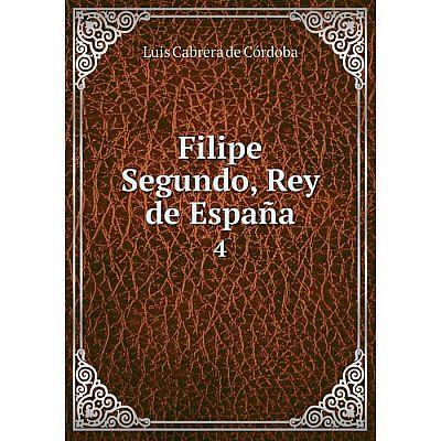 Книга Filipe Segundo, Rey de España4