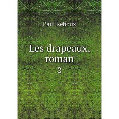 Книга Les drapeaux, roman 2
