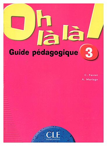 "Книга CLE International ""Oh La La! 3 Livre Du Professeur"""